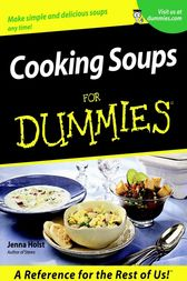 Cooking Soups For Dummies by Jenna Holst