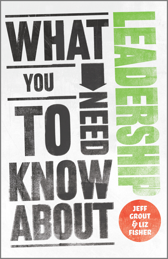 Download Ebook What You Need to Know about Leadership. by Jeff Grout Pdf