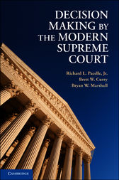 Decision Making by the Modern Supreme Court by Jr Pacelle
