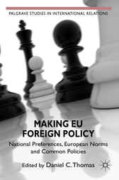 Making EU Foreign Policy by Daniel C. Thomas