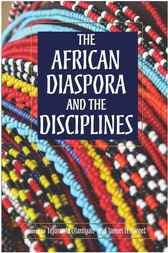 The African Diaspora and the Disciplines by Tejumola Olaniyan