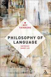 Philosophy of Language: The Key Thinkers by Barry Lee