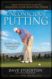 Unconscious Putting by Dave Stockton