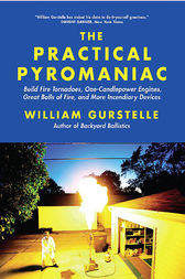 Practical Pyromaniac by William Gurstelle