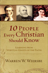 10 People Every Christian Should Know (Ebook Shorts) by Warren W. Wiersbe