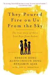 They Poured Fire on Us From the Sky by Benjamin Ajak