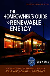 The Homeowner's Guide to Renewable Energy by Dan Chiras