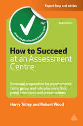 How to Succeed at an Assessment Centre by Harry Tolley