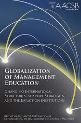 Globalization of Management Education: Changing International Structures, Adaptive Strategies, and the Impact on Institutions