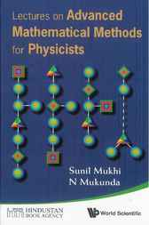 Lectures on Advanced Mathematical Methods for Physicists by Sunil Mukhi