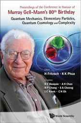 Proceedings of the Conference in Honour of Murray Gell-Mann's 80th Birthday by H. Fritzsch