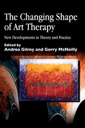 The Changing Shape of Art Therapy by Caroline Case