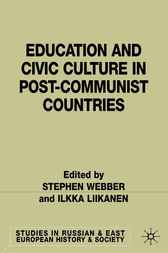 Education and Civic Culture  in Post Communist Countries by Stephen Webber