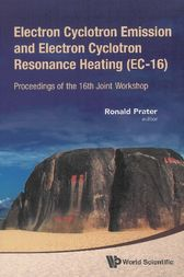 Electron Cyclotron Emission and Electron Cyclotron Resonance Heating (EC-16) by Ronald Prater