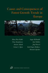 Causes and Consequences of Forest Growth Trends in Europe by Hans-Peter Kahle