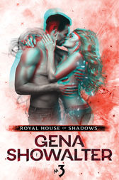 Royal House of Shadows: Part 3 of 12 by Gena Showalter