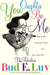 You Oughta Be Me by Bud E. Luv