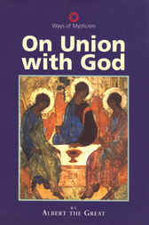 On Union With God by Albertus Magnus