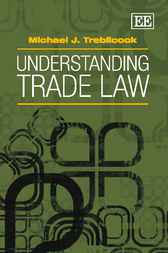 Understanding Trade Law by Michael J. Trebilcock