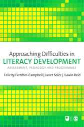 Approaching Difficulties in Literacy Development by Felicity Fletcher-Campbell