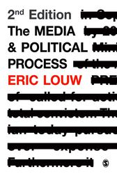The Media and Political Process by Eric Louw