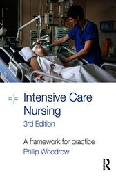 Intensive Care Nursing by Philip Woodrow