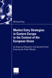 Market Entry Strategies in Eastern Europe in the Context of the European Union by Prof. Dr. Joanna Pietrzak