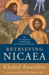Retrieving Nicaea by Khaled Anatolios