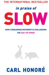 In Praise of Slow by Carl Honore