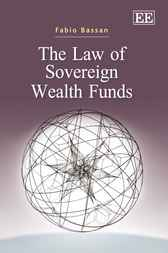 The Law of Sovereign Wealth Funds by Fabio Bassan