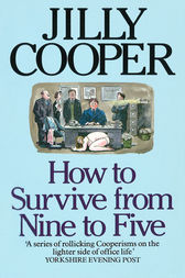 How To Survive From Nine To Five by Jilly Cooper