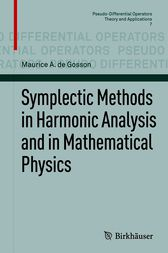 Symplectic Methods in Harmonic Analysis and in Mathematical Physics by Maurice A. de Gosson