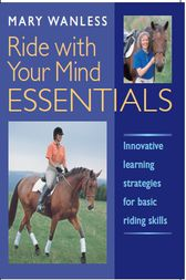 Ride With Your Mind Essentials by Mary Wanless