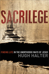 Sacrilege (Shapevine) by Hugh Halter