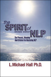 The Spirit of NLP - revised edition by L. Michael Hall