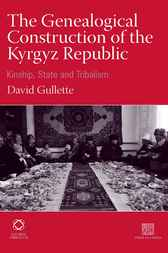 The Genealogical Construction of the Kyrgyz Republic by David Gullette
