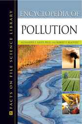 Encyclopedia of Pollution, 2-Volume Set by Alexander E Gates