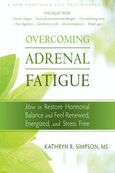 Overcoming Adrenal Fatigue by Kathryn Simpson