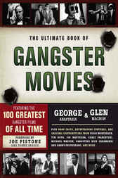 The Ultimate Book of Gangster Movies by George Anastasia
