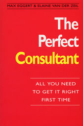 The Perfect Consultant by Max And Van Der Zeil  Eggert