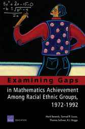 Examining Gaps in Mathematics Achievement Among Racial-Ethnic Groups, 1972-1992 by Mark Berends
