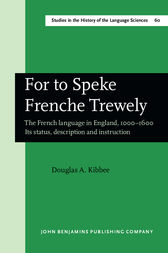For to Speke Frenche Trewely by Douglas A. Kibbee