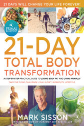 The primal blueprint 21 day total body transformation ebook by the primal blueprint 21 day total body transformation by mark sisson malvernweather Images