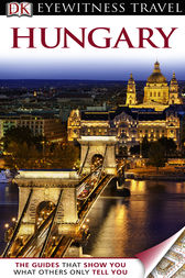 DK Eyewitness Travel Guide: Hungary by Barbara Olszanska