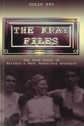 The Kray Files by Colin Fry