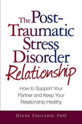 The Post Traumatic Stress Disorder Relationship by Diane England