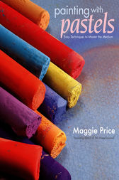 Painting with Pastels by Maggie Price