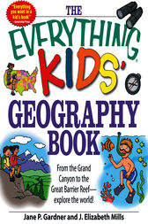 The Everything Kids' Geography Book by Jane P. Gardner