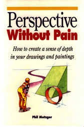 Perspective Without Pain by Phil Metzger