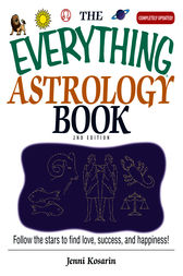 The Everything Astrology Book by Jenni Kosarin